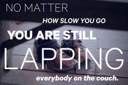 no-matter-how-slow-you-go